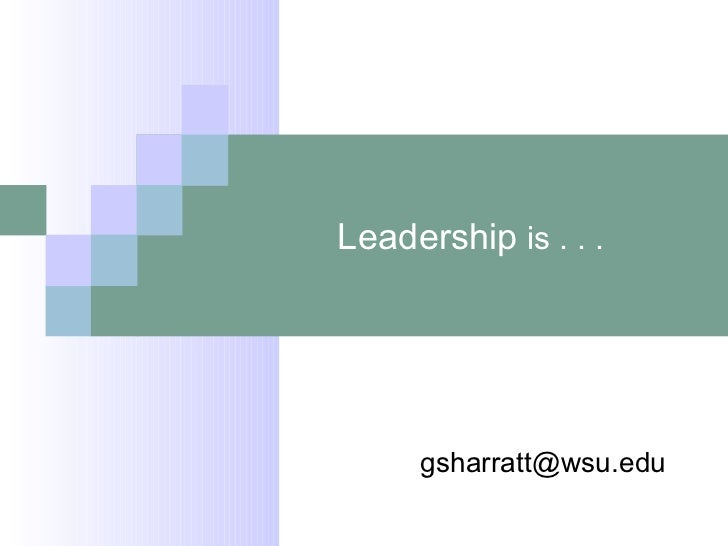 Leadership  is . . .  [email_address]