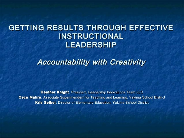 GETTING RESULTS THROUGH EFFECTIVEGETTING RESULTS THROUGH EFFECTIVE INSTRUCTIONALINSTRUCTIONAL LEADERSHIPLEADERSHIP Account...