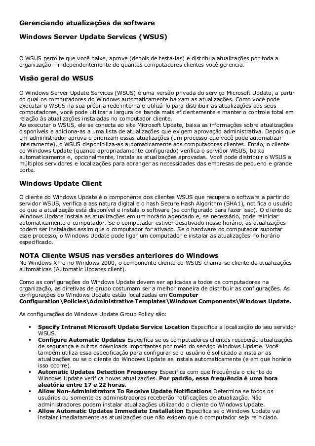 Gerenciando atualizações de softwareWindows Server Update Services (WSUS)O WSUS permite que você baixe, aprove (depois de ...