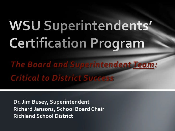 WSU Superintendents' Certification Program<br />The Board and Superintendent Team:<br />Critical to District Success<br />...