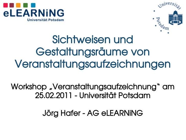 """Sichtweisen und    Gestaltungsräume vonVeranstaltungsaufzeichnungenWorkshop """"Veranstaltungsaufzeichnung"""" am      25.02.201..."""