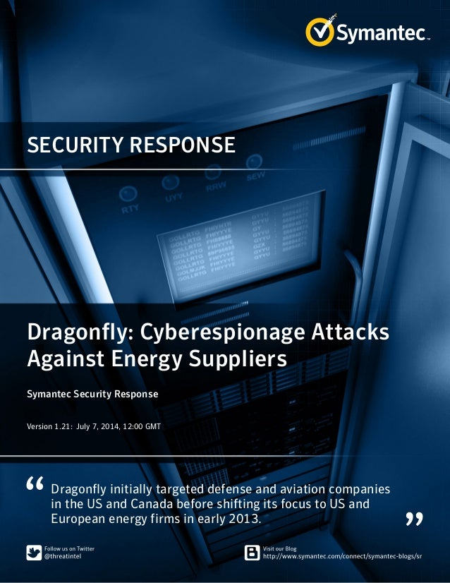 SECURITY RESPONSE Dragonfly initially targeted defense and aviation companies in the US and Canada before shifting its foc...