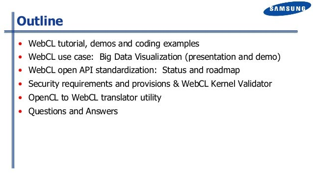 WT-4069, WebCL: Enabling OpenCL Acceleration of Web Applications, by  Mikael Sevenier Slide 2