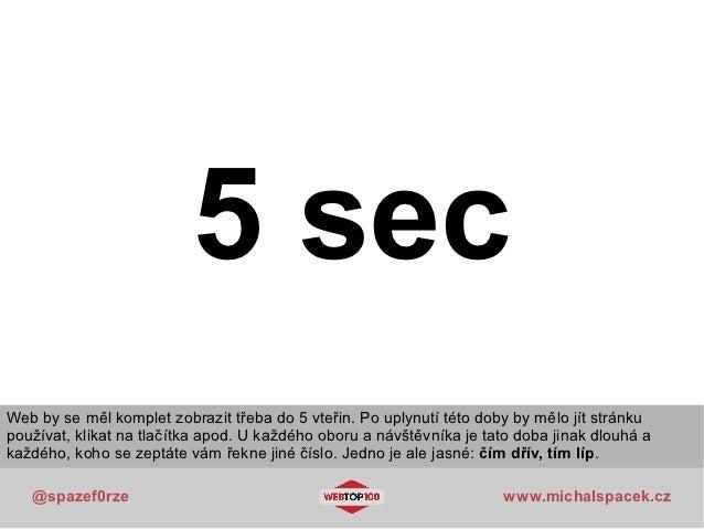 5 secWeb by se měl komplet zobrazit třeba do 5 vteřin. Po uplynutí této doby by mělo jít stránkupoužívat, klikat na tlačít...