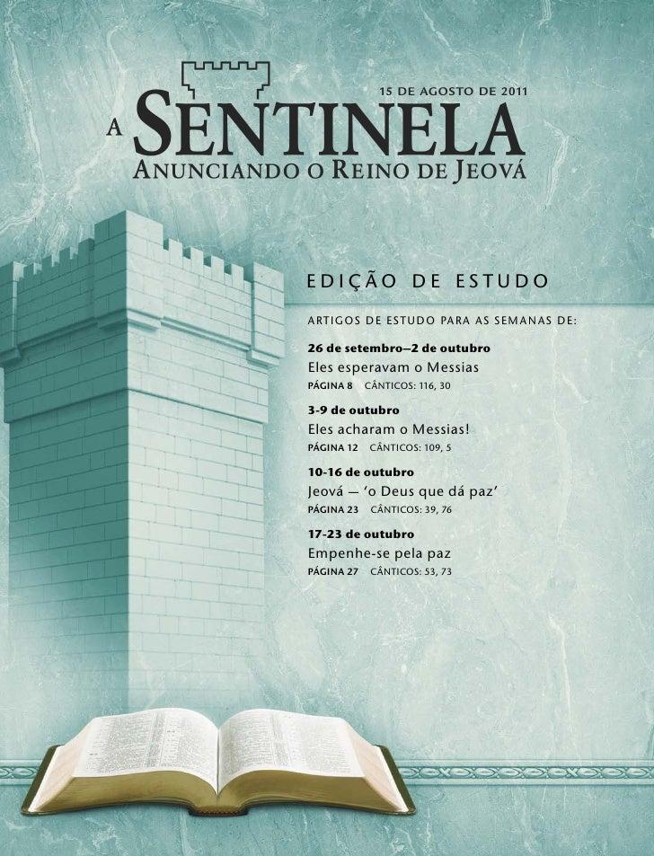 34567                 15 DE AGOSTO DE 2011       ˜  EDICAO DE ESTUDO     ¸  ARTIGOS DE ESTUDO PARA AS SEMANAS DE:  26 de s...
