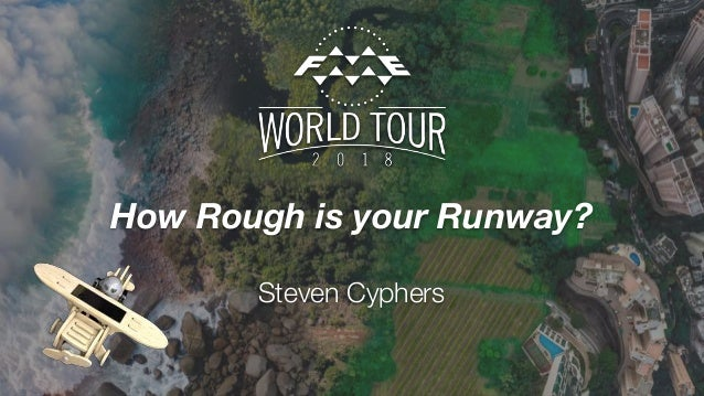 How Rough is your Runway? Steven Cyphers