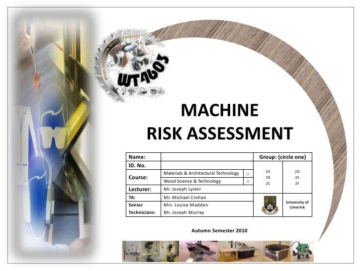 MACHINE<br />RISK ASSESSMENT<br />Autumn Semester 2010<br />
