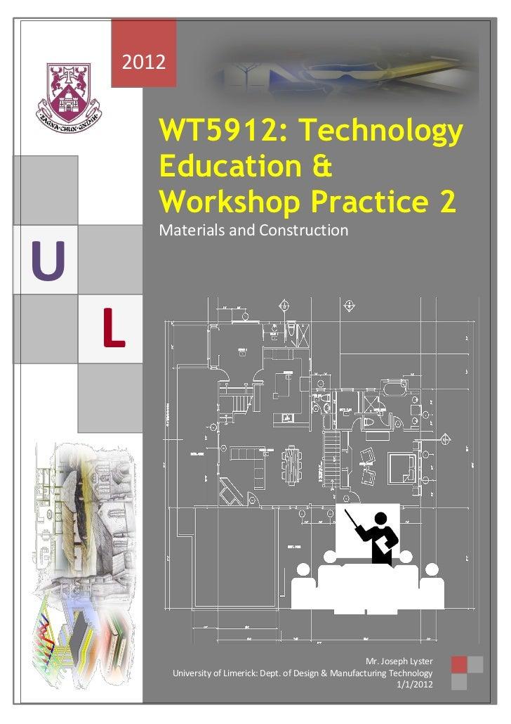 2012        WT5912: Technology        Education &        Workshop Practice 2        Materials and ConstructionU    L      ...