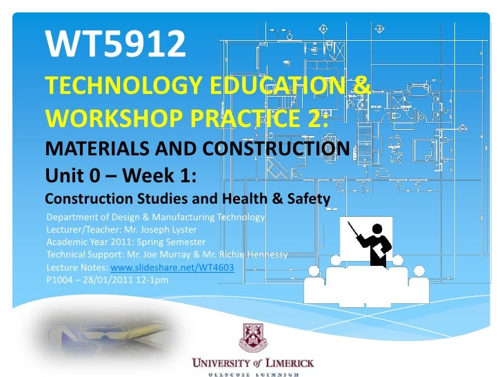 WT5912TECHNOLOGY EDUCATION & WORKSHOP PRACTICE 2: MATERIALS AND CONSTRUCTIONUnit 0 – Week 1: Construction Studies and Heal...