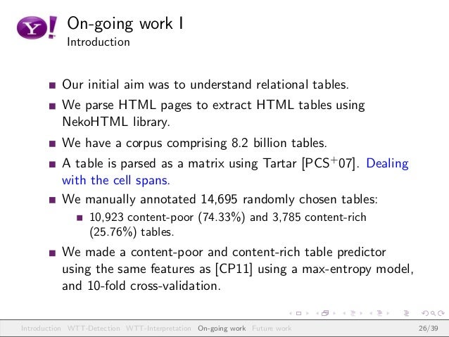On-going work I Introduction Our initial aim was to understand relational tables. We parse HTML pages to extract HTML tabl...