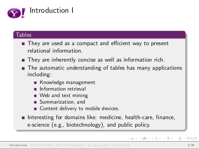 Introduction I Tables They are used as a compact and efficient way to present relational information. They are inherently co...