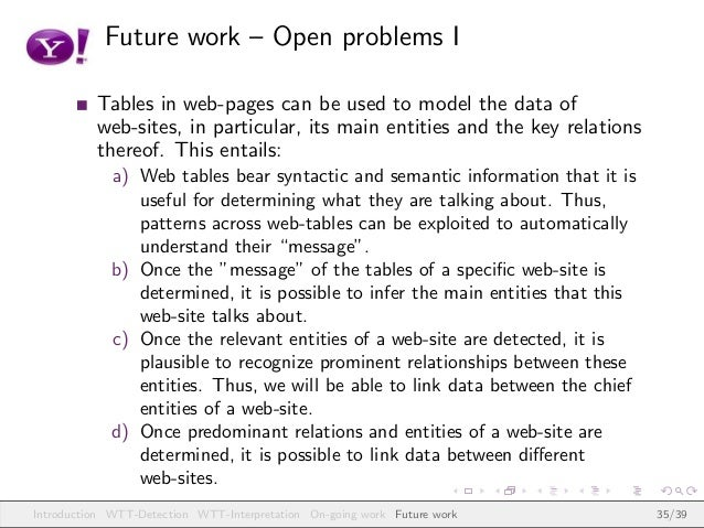 Future work – Open problems I Tables in web-pages can be used to model the data of web-sites, in particular, its main enti...