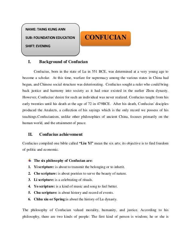 I. Background of Confucian Confucius, born in the state of Lu in 551 BCE, was determined at a very young age to become a s...