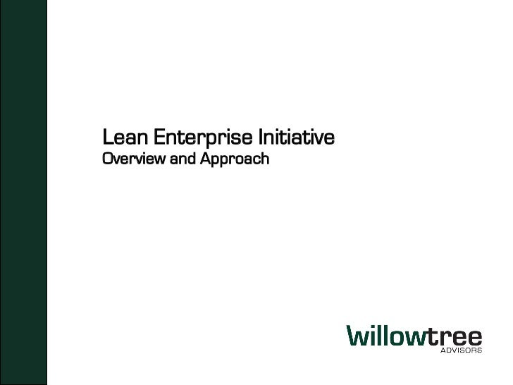 Lean Enterprise InitiativeOverview and Approach