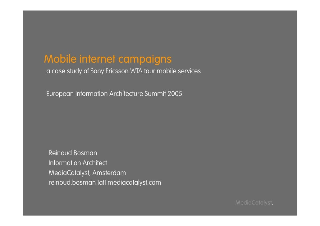 Mobile internet campaigns a case study of Sony Ericsson WTA tour mobile services   European Information Architecture Summi...
