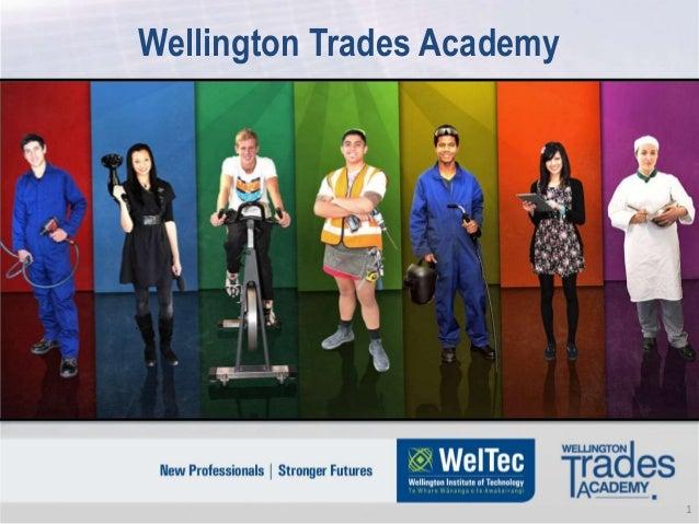 Wellington Trades Academy                            1