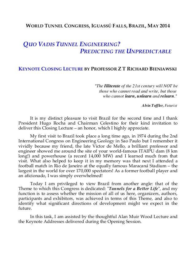 WORLD TUNNEL CONGRESS, IGUASSÚ FALLS, BRAZIL, MAY 2014 QUO VADIS TUNNEL ENGINEERING? PREDICTING THE UNPREDICTABLE KEYNOTE ...