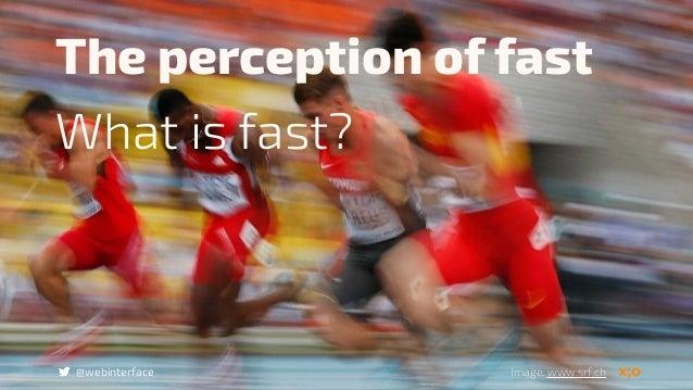 @webinterface The perception of fast What is fast? Image: www.srf.ch