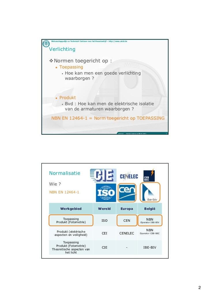 de praktische toepassing van de herziening van norm nbn en 12464 1 verlichting van binnenwerkplekken wtcb laboratorium licht gebouw