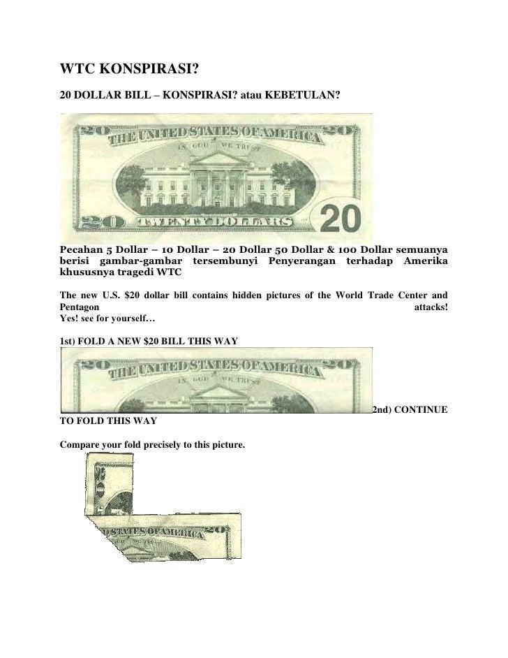 WTCKONSPIRASI?<br />20 DOLLAR BILL – KONSPIRASI? atau KEBETULAN?<br />Pecahan 5 Dollar – 10 Dollar – 20 Dollar 50 Dollar ...