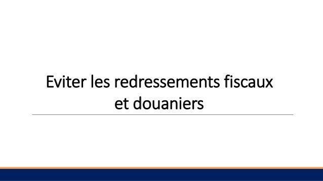Eviter les redressements fiscaux et douaniers