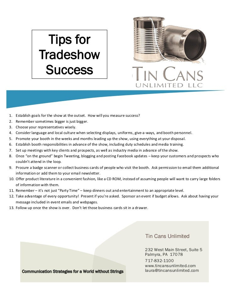 Tips for                    Tradeshow                     Success1.    Establish goals for the show at the outset. How wil...