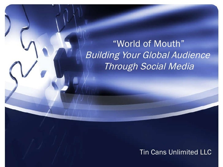 """ World of Mouth"" Building Your Global Audience  Through Social Media Tin Cans Unlimited LLC"