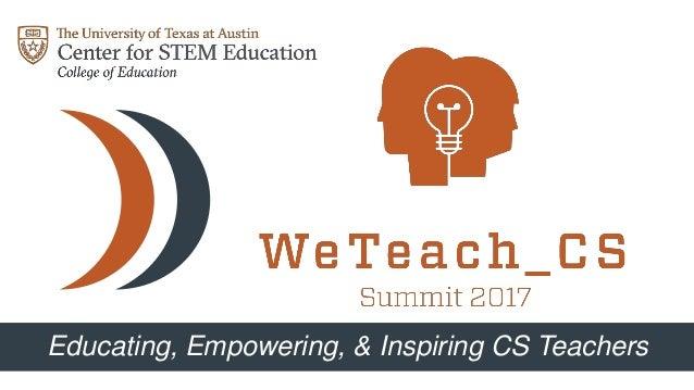 Educating, Empowering, & Inspiring CS Teachers