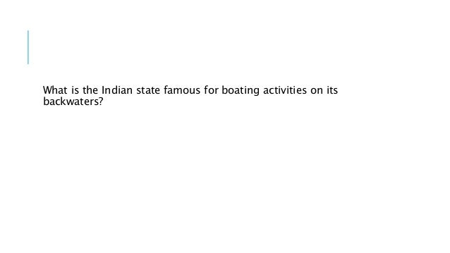 What is the Indian state famous for boating activities on its backwaters?