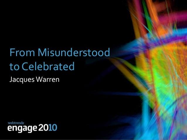 From Misunderstood to Celebrated JacquesWarren