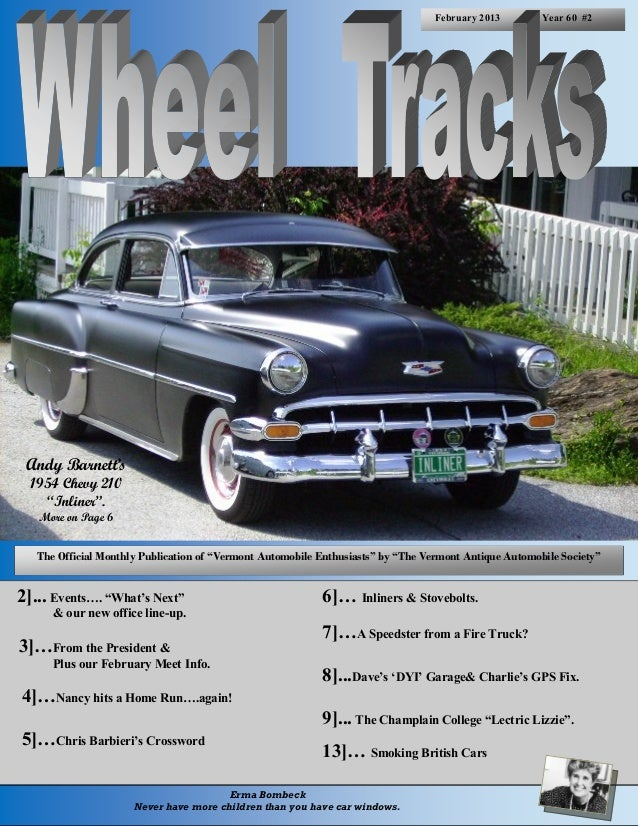 "February 2013         Year 60 #2 Andy Barnett's  1954 Chevy 210    ""Inliner"".   More on Page 6   The Official Monthly Publ..."