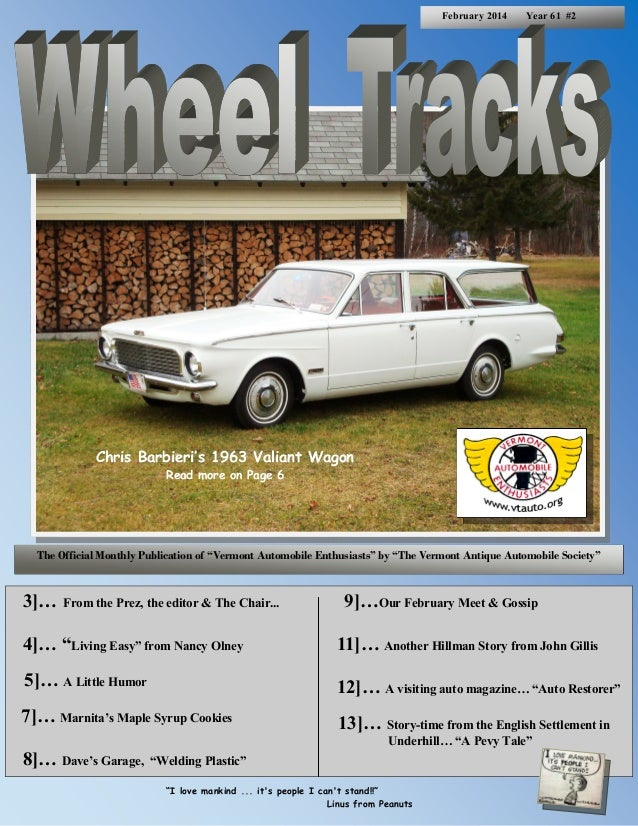 """February 2014  Year 61 #2  Chris Barbieri's 1963 Valiant Wagon Read more on Page 6  The Official Monthly Publication of """"V..."""