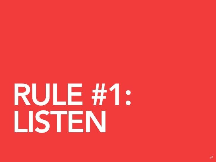 RULE #4: BE RESPECTFUL.   69
