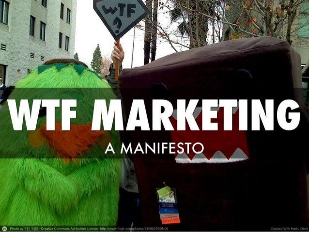 A WTF Marketing Manifesto