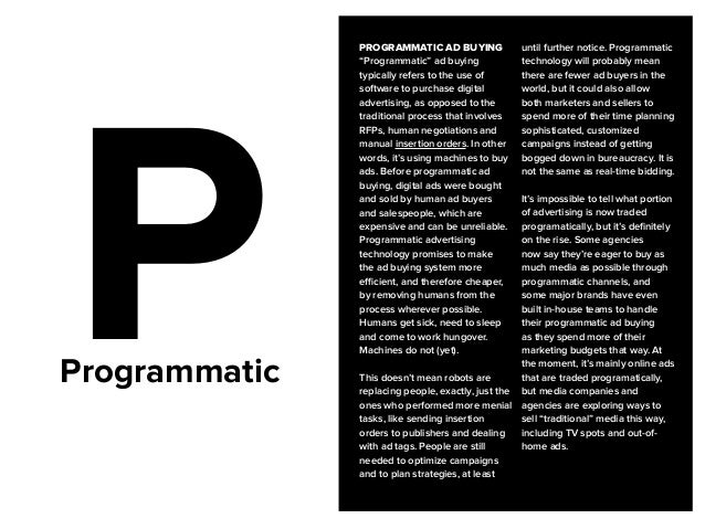 13  Programmatic P  PREMIUM PROGRAMMATIC  The transaction of higher  value inventory through the  programmatic landscape. ...