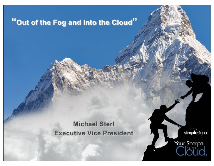 """""""Out of the Fog and Into the Cloud""""                          Text                            Text                         ..."""