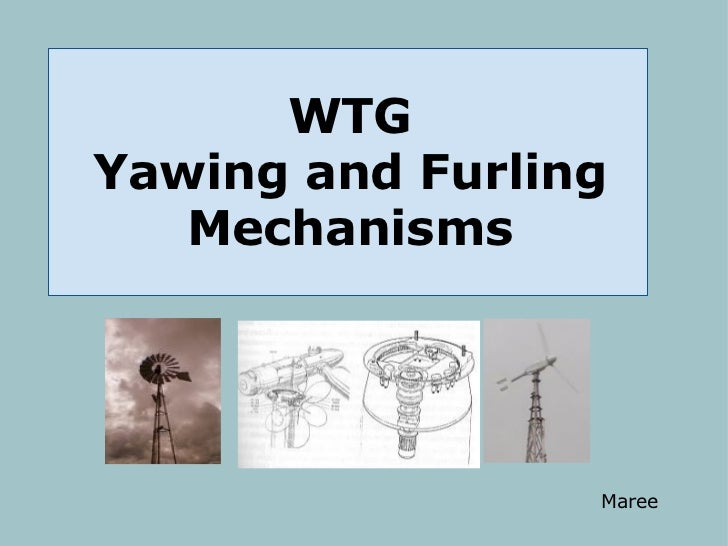 WTG Yawing and Furling Mechanisms Maree