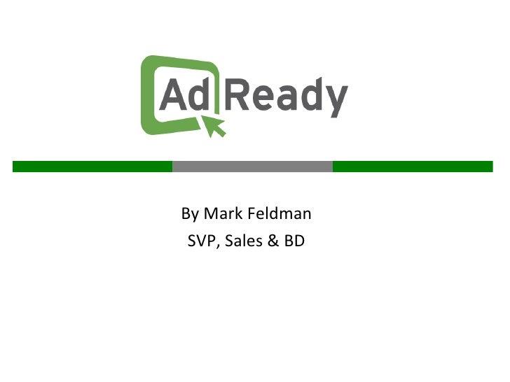 By Mark Feldman SVP, Sales & BD