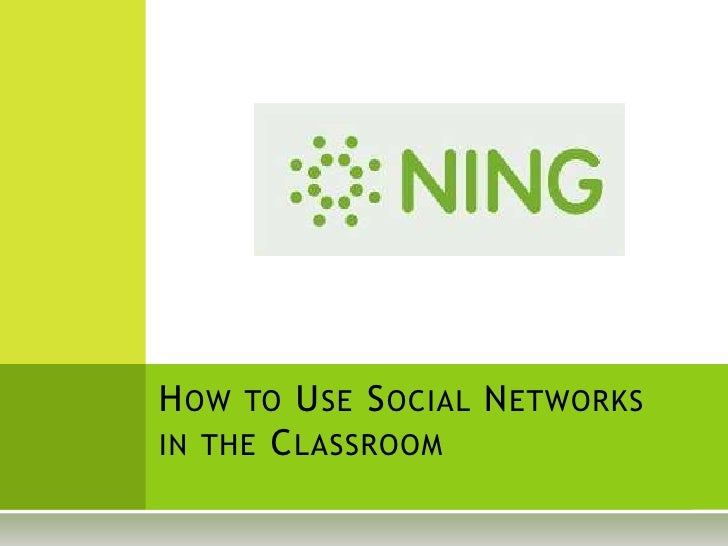 How to Use Social Networks in the Classroom<br />