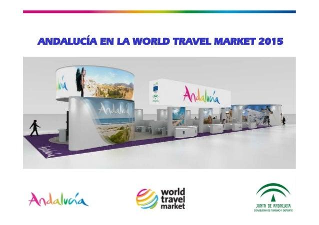 Empresa Pública para la Gestión del Turismo y del Deporte de Andalucía CONSEJERÍA DE TURISMO Y COMERCIO ANDALUCÍA EN LA WO...