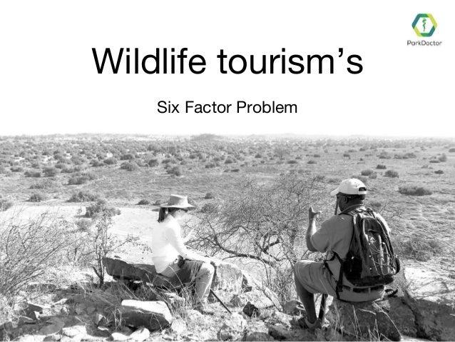 Wildlife tourism's Six Factor Problem
