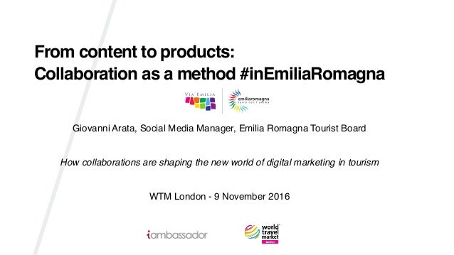 Giovanni Arata, Social Media Manager, Emilia Romagna Tourist Board How collaborations are shaping the new world of digital...