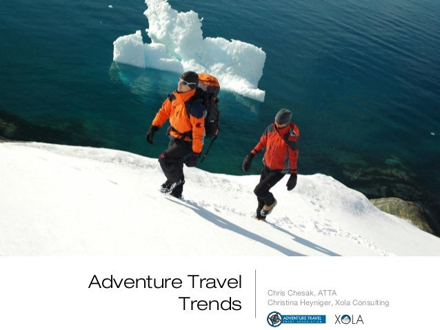 Adventure Travel Trends Chris Chesak, ATTA Christina Heyniger, Xola Consulting