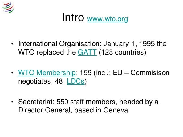 an introduction to the world trade organization wto The international monetary fund (imf) and world bank are the other two bodies of the bretton woods system while often referred to as an international organization, the gatt had a de facto role as an international organization before the creation of the world trade organization (wto.