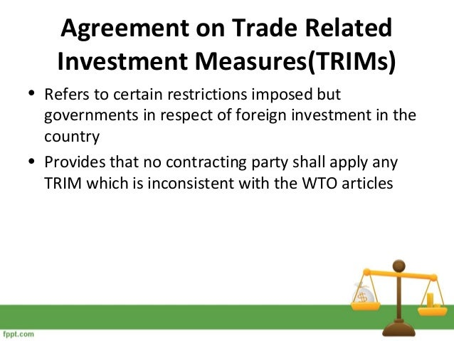 The Trade-Related Investment Measures Agreement (TRIMS) Essay