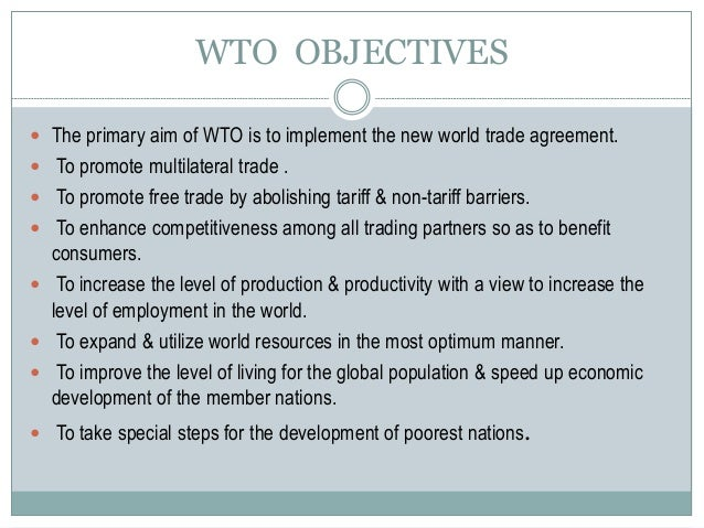 wto aims and objectives The objectives and principles of the peter k yu,the objectives and principles of the trips agreement 20091 objectives and principles of trips 981 wto.