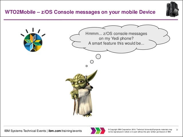 WTO2Mobile –z/OS Console Messages on your mobile Device Slide 3