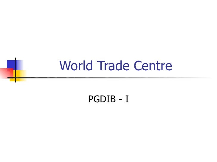 World Trade Centre PGDIB - I