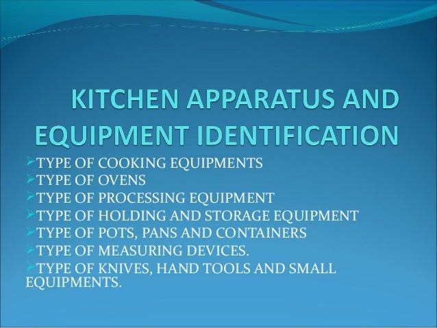 TYPE OF COOKING EQUIPMENTS TYPE OF OVENS TYPE OF PROCESSING EQUIPMENT TYPE OF HOLDING AND STORAGE EQUIPMENT TYPE OF P...