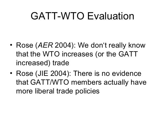 critically evaluate the role of gatt wto No alternative to new initiatives in trade liberalization: director-general pays tribute to role of gatt wto these negotiations were critical to.